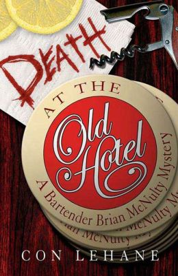 Death at the Old Hotel: A Bartender Brian McNulty Mystery