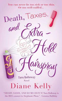 Death, Taxes, and Extra-Hold Hairspray (Tara Holloway Series #3)