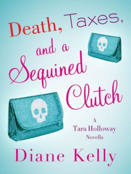 Death, Taxes, and a Sequined Clutch (Tara Holloway Series)