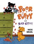 Book Cover Image. Title: Poor Puppy and Bad Kitty, Author: Nick Bruel