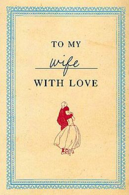 To My Wife with Love