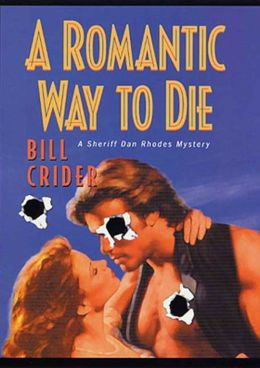 A Romantic Way to Die: A Sheriff Dan Rhodes Mystery