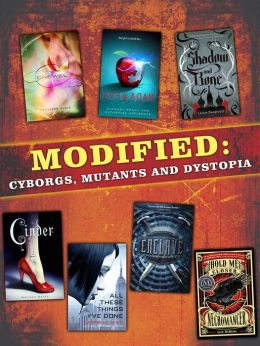 Modified: Cyborgs, Mutants, and Dystopia