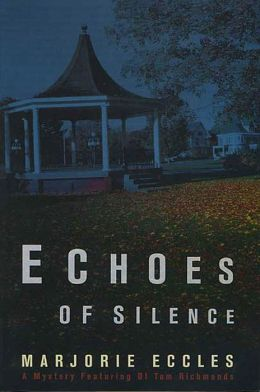 Echoes of Silence: A Mystery Featuring DI Tom Richmonds
