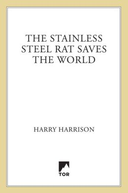The Stainless Steel Rat Saves the World (Stainless Steel Rat Series #3)