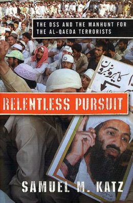 Relentless Pursuit: The DSS and the Manhunt for the Al-Qaeda Terrorists