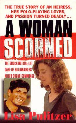 A Woman Scorned: The Shocking Real-Life Case of Billionairess Killer Susan Cummings