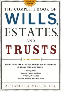 The Complete Book of Wills, Estates & Trusts, Third Edition