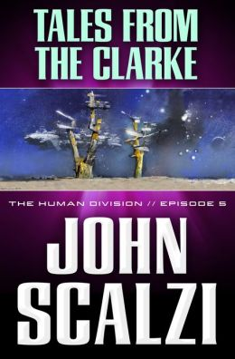 The Human Division #5: Tales From the Clarke