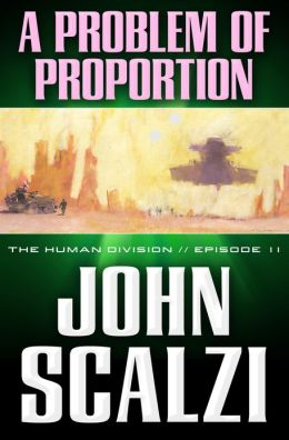 The Human Division #11: A Problem of Proportion