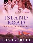 Book Cover Image. Title: Island Road:  The Billionaire Brothers, Author: Lily Everett
