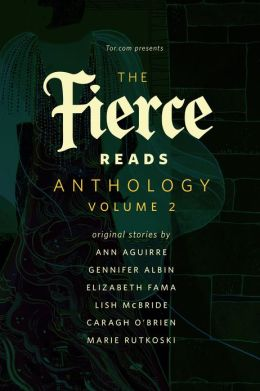 The Fierce Reads Anthology: Volume 2: A Tor.Com Original