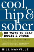Book Cover Image. Title: Cool, Hip & Sober:  88 Ways to Beat Booze and Drugs, Author: Bill Manville