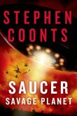 Book Cover Image. Title: Saucer:  Savage Planet, Author: Stephen Coonts