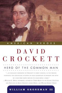 David Crockett: Hero of the Common Man