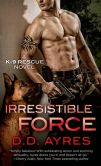 Book Cover Image. Title: Irresistible Force, Author: D. D. Ayres