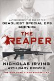 Book Cover Image. Title: The Reaper:  Autobiography of One of the Deadliest Special Ops Snipers, Author: Nicholas Irving