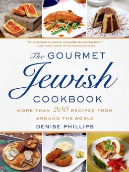 The Gourmet Jewish Cookbook: More than 200 Recipes from Around the World