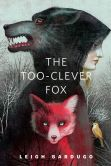 Book Cover Image. Title: The Too-Clever Fox:  A Tor.Com Original, Author: Leigh Bardugo