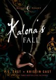 Book Cover Image. Title: Kalona's Fall:  A House of Night Novella, Author: P. C. Cast