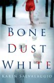 Book Cover Image. Title: Bone Dust White, Author: Karin Salvalaggio