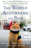 Book Cover Image. Title: The World According to Bob:  The Further Adventures of One Man and His Streetwise Cat, Author: James Bowen