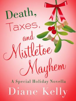 Death, Taxes, and Mistletoe Mayhem: A Holiday Novella