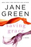 Book Cover Image. Title: Saving Grace, Author: Jane Green