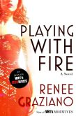 Book Cover Image. Title: Playing with Fire, Author: Renee Graziano