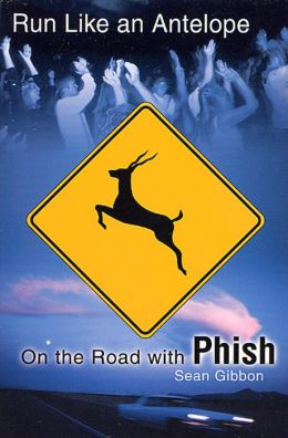 Run Like an Antelope: On the Road with Phish