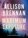 Book Cover Image. Title: Maximum Exposure, Author: Allison Brennan