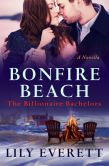 Book Cover Image. Title: Bonfire Beach (Billionaire Bachelors Series), Author: Lily Everett