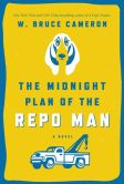Book Cover Image. Title: The Midnight Plan of the Repo Man, Author: W. Bruce Cameron