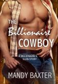 Book Cover Image. Title: The Billionaire Cowboy:  A Billionaire's Club Story, Author: Mandy Baxter