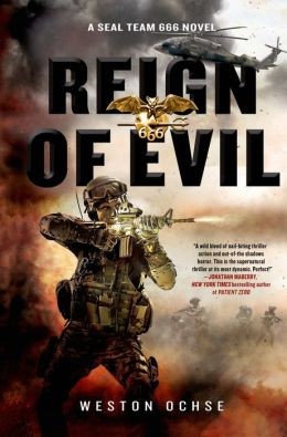 Reign of Evil: A SEAL Team 666 Novel