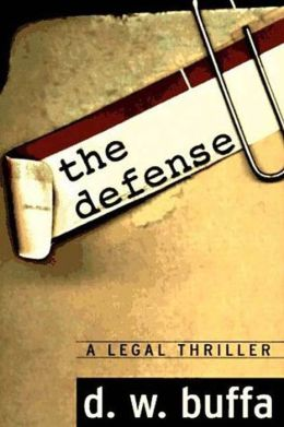 The Defense: A Legal Thriller