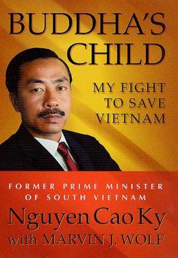 Buddha's Child: My Fight to Save Vietnam