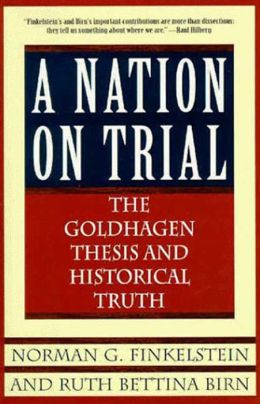 A Nation on Trial: The Goldhagen Thesis and Historical Truth
