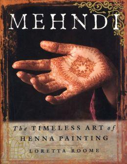 Mehndi: The Timeless Art of Henna Painting