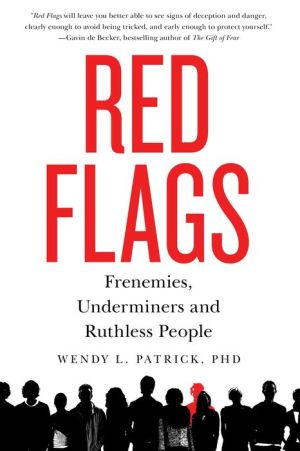 Red Flags: Frenemies, Underminers, and Ruthless People