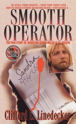 Smooth Operator: The True Story of Seductive Serial Killer Glen Rogers