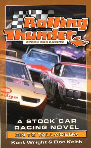 Rolling Thunder Stock Car Racing: On To Talladega: A Stock Car Racing Novel
