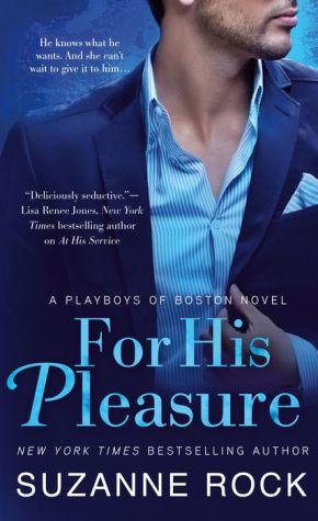 For His Pleasure: A Playboys of Boston Novel