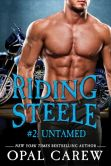 Book Cover Image. Title: Riding Steele #2:  Untamed, Author: Opal Carew