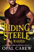Book Cover Image. Title: Riding Steele #4:  Wanted, Author: Opal Carew