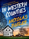 Book Cover Image. Title: In Western Counties, Author: Nickolas Butler