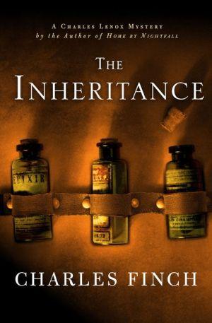 The Inheritance: A Charles Lenox Mystery