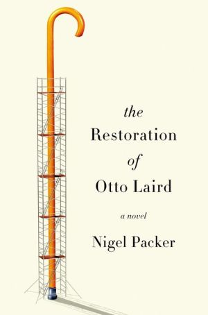 The Restoration of Otto Laird: A Novel