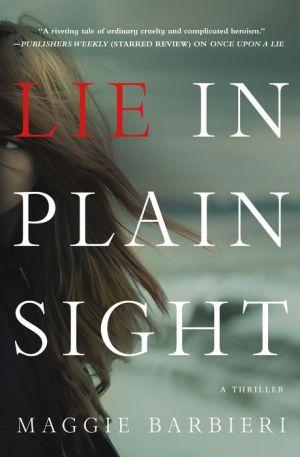 Lie in Plain Sight: A Thriller