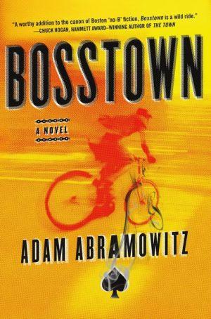 Bosstown: A Novel